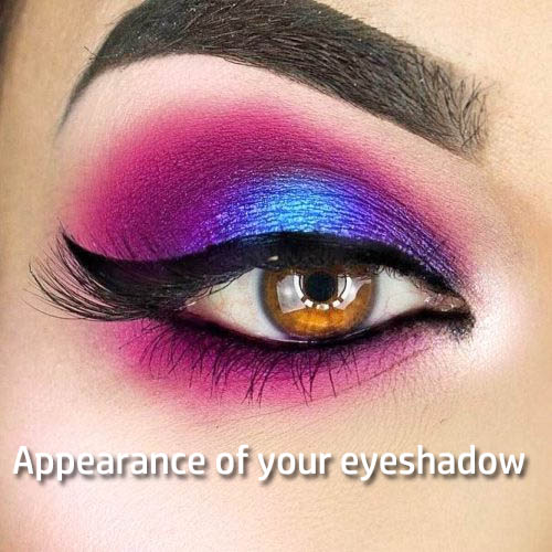 appearance of your eyeshadow